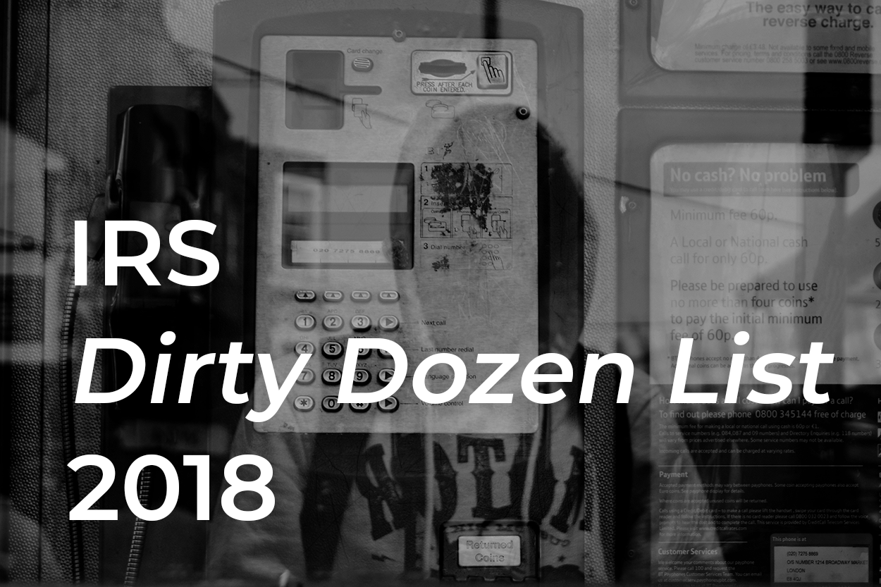 here's a rundown of the IRS's 2018 Dirty Dozen List of Tax Scams